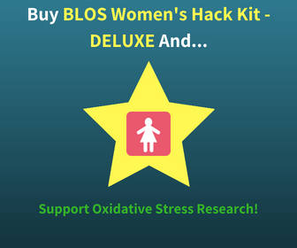 Buy The BLOS Women's Hack Kit - DELUXE and Support Oxidative Stress Research