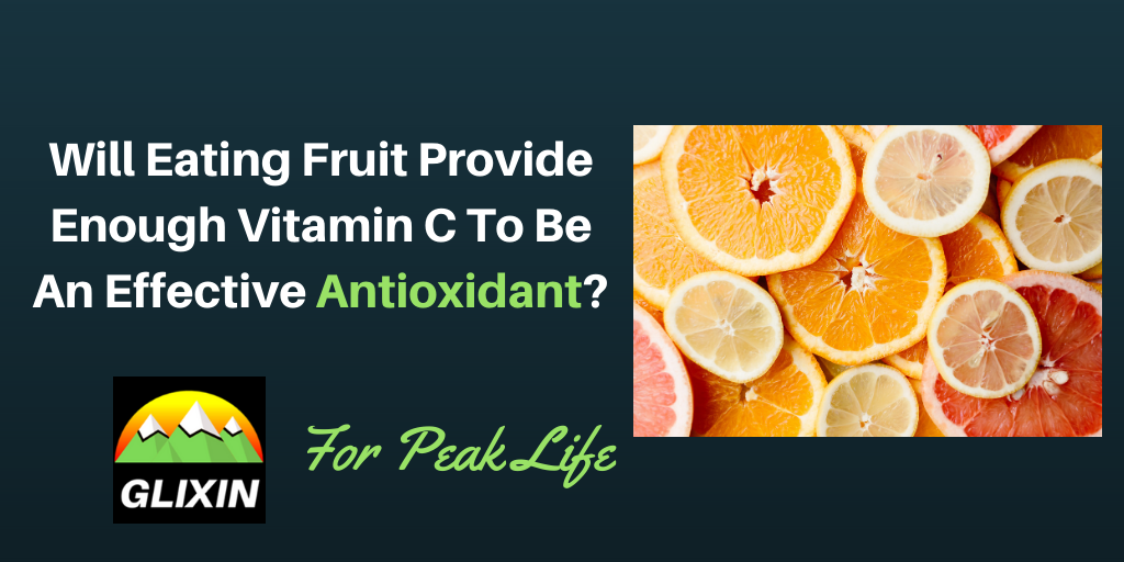 Can you eat enough fruit to be an effective antioxidant?