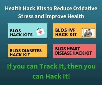 BLOS Health Hack Kits to Reducing Blood Oxidative Stress for Improved Health
