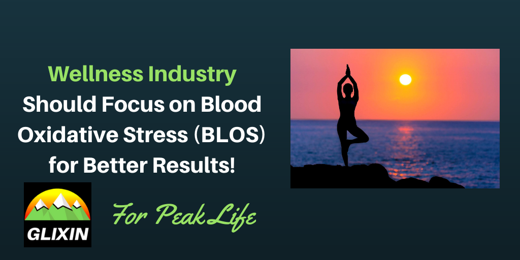 Should the Wellness Industry Focus on Blood Oxidative Stress for Better Results?