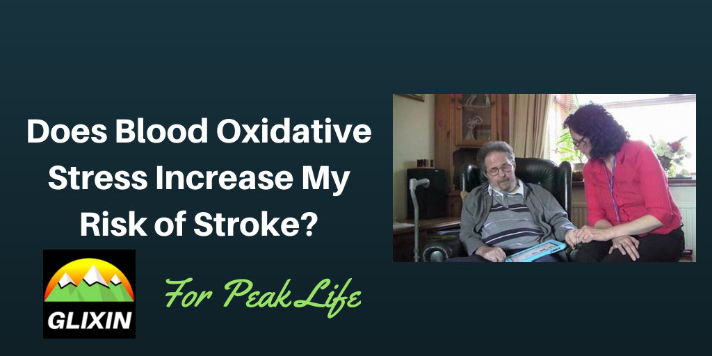 Does Blood Oxidative Stress Increase Your Risk of Stroke?