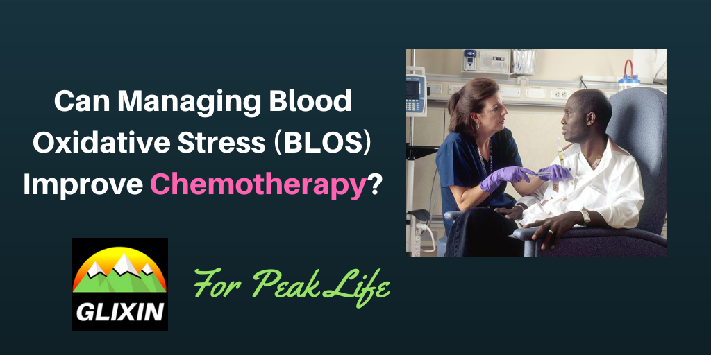 Can Managing Blood Oxidative Stress (BLOS) Improve Chemotherapy?