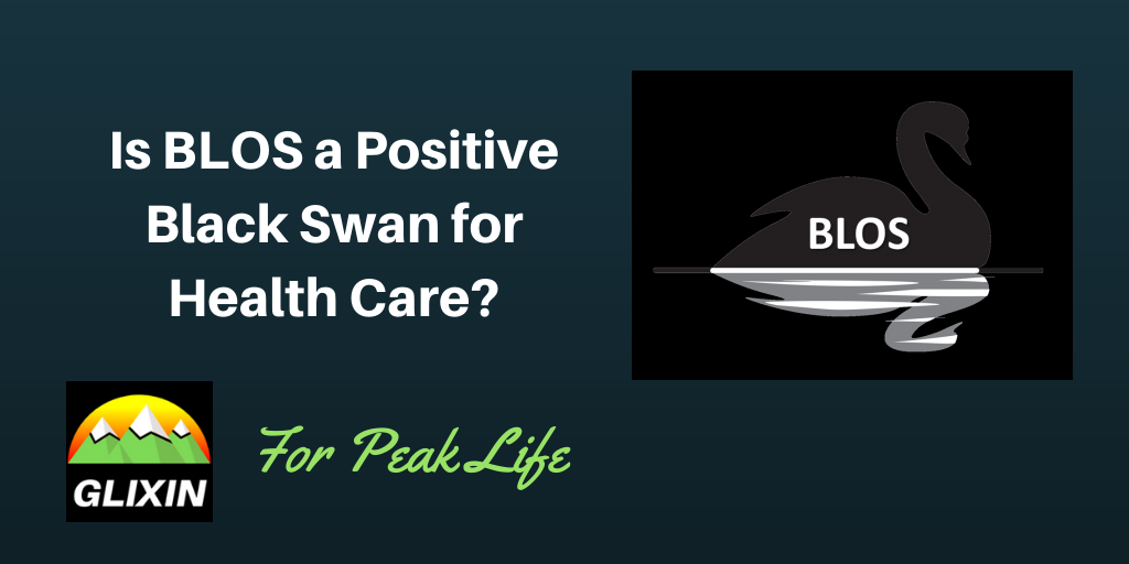BLOS could be a Positive Black Swan for Health Care.